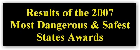 2007 Most Dangerous and Safest State Awards